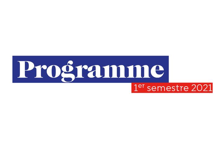 Votre programme pour le premier semestre 2021
